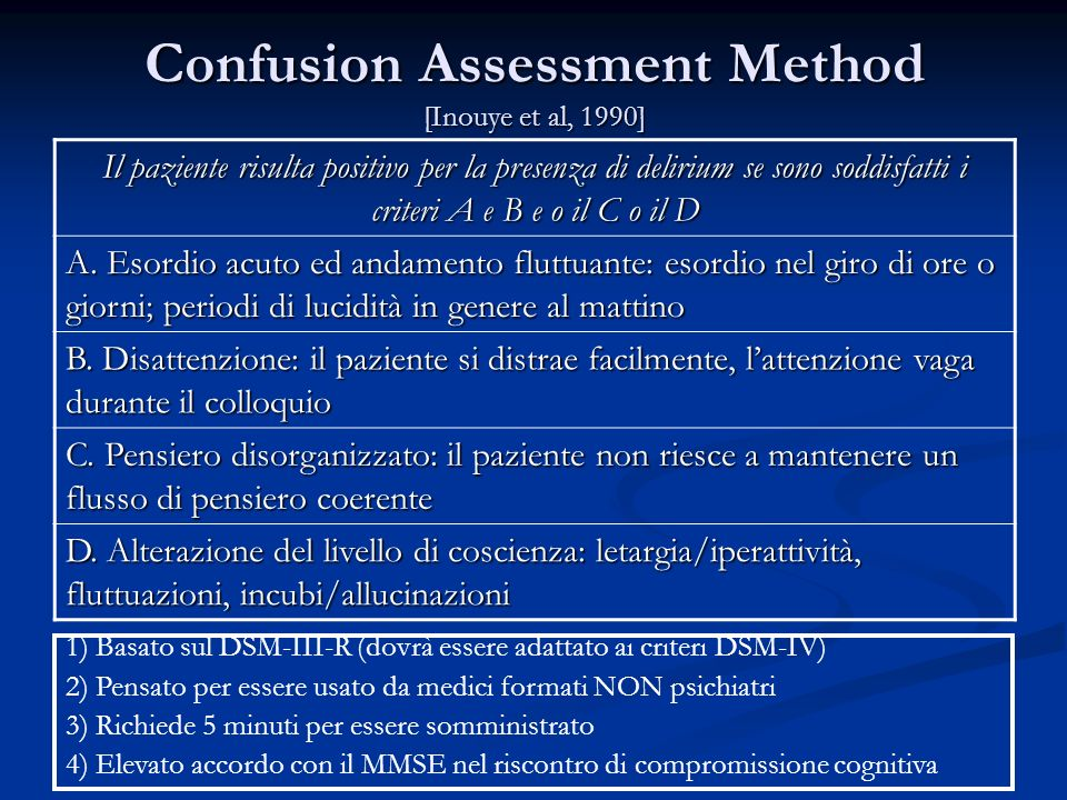 Confusion Assessment Method [Inouye et al, 1990]